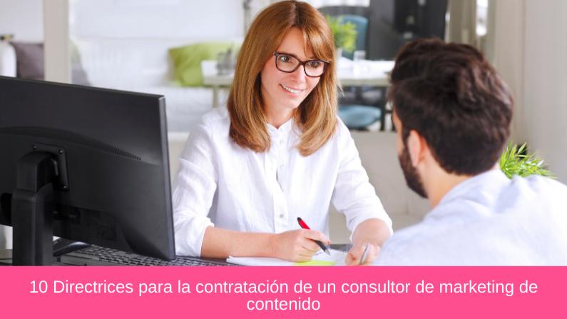 10 Directrices para la contratación de un consultor de marketing de contenido