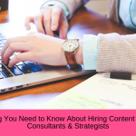 10 Guidelines to Hiring a Content Marketing Consultant