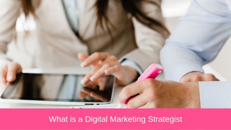 What is a Digital Marketing Strategist