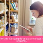 26 Consejos de marketing digital para empresas locales y pequeñas