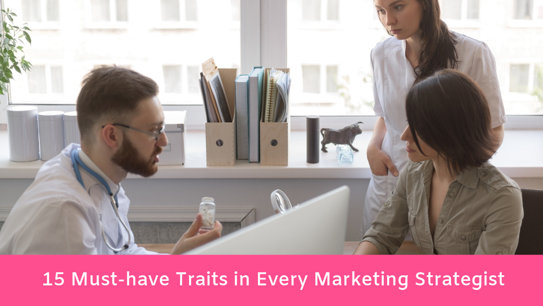 15 Must-have Traits in Every Marketing Strategist