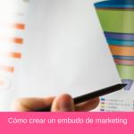 Cómo crear un embudo de marketing