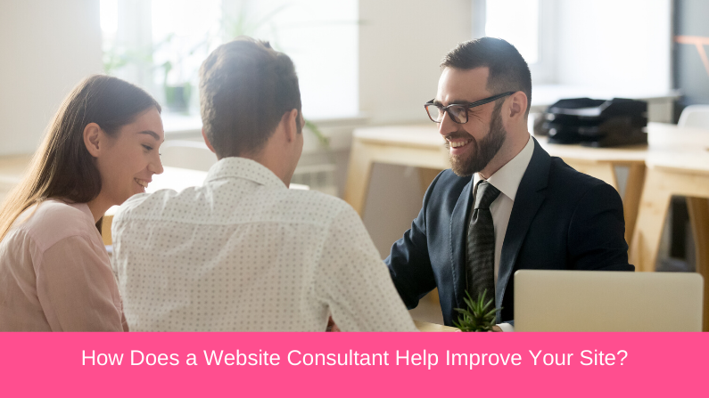 How Does a Website Consultant Help Improve Your Site?