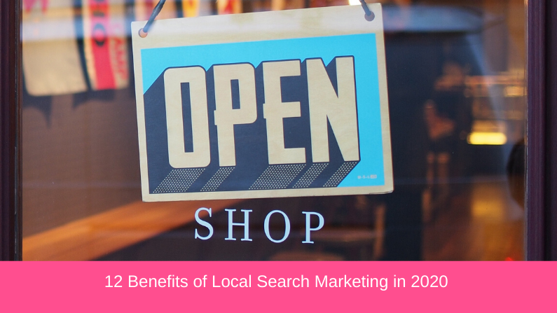 12 Benefits of Local Search Marketing in 2020
