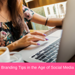 Branding Tips in the Age of Social Media