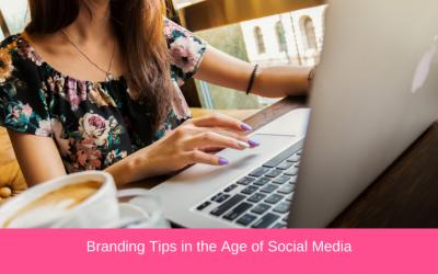 Branding Tips in the Age of Social Media