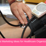 5 Best Marketing Ideas for Healthcare Organizations