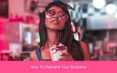 How To Rebrand Your Business Flawlessly