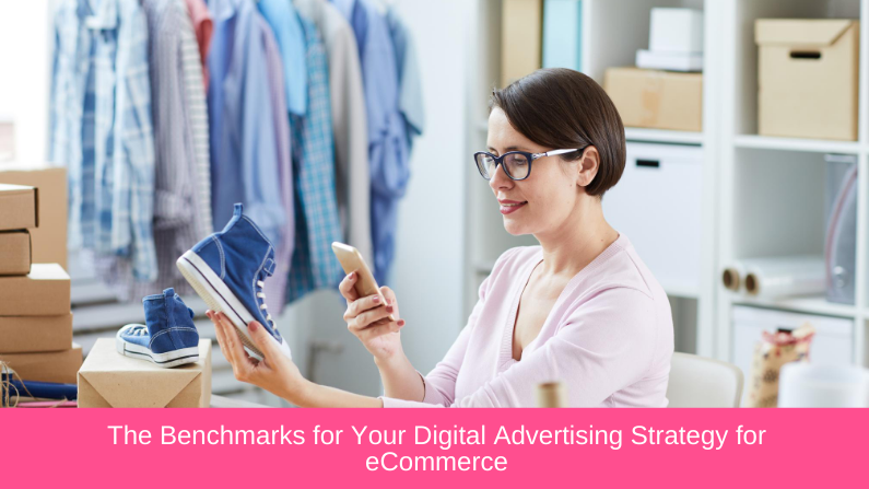 The Benchmarks for Your Digital Advertising Strategy for eCommerce