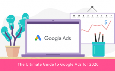 The Ultimate Guide to Google Ads for 2020