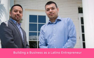 Building a Business as a Latino Entrepreneur