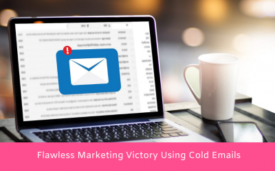Flawless Marketing Victory Using Cold Emails