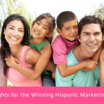 6 Key Insights for the Winning Hispanic Marketing Strategy