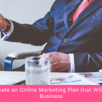 How to Create an Online Marketing Plan that Will Grow Any Business