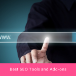 Best SEO Tools and Add-ons in 2021