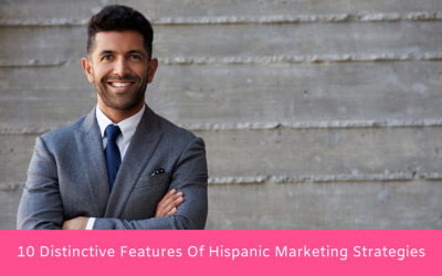 10 Distinctive Features Of Hispanic Marketing Strategies