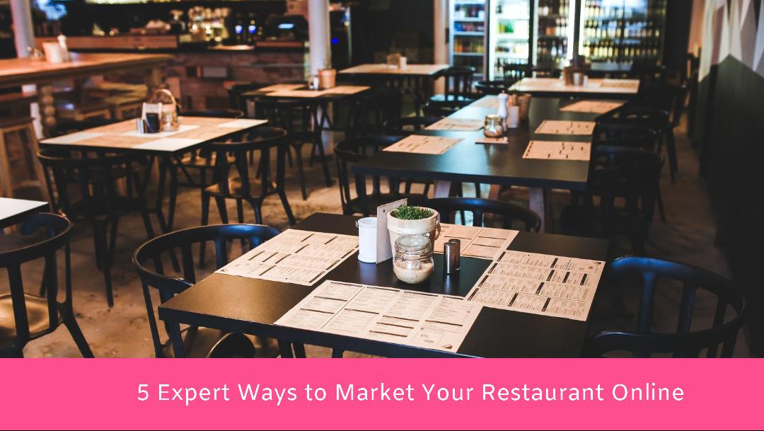 5 Expert Ways to Market Your Restaurant Online